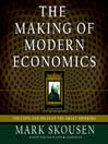 The Making of Modern Economics, Second Edition (MP3): The Lives and Ideas of the Great Thinkers